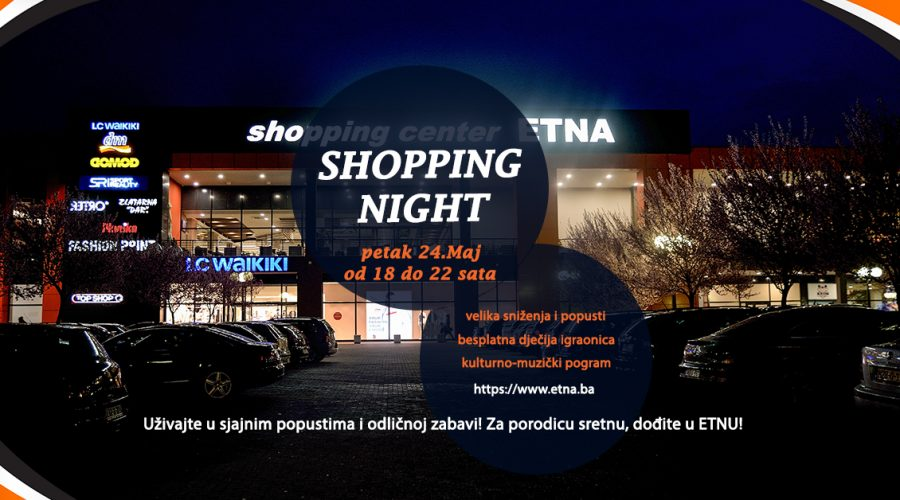 Shopping Night – petak 24.Maj