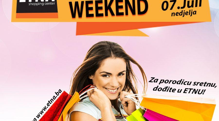 Shopping Weekend u SC ETNA 06 i 07 jula!